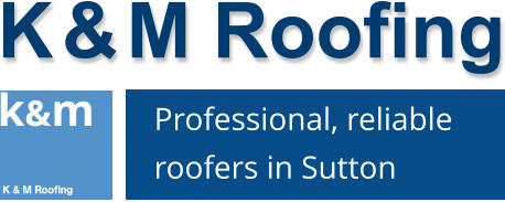 K & M Roofing in Epsom